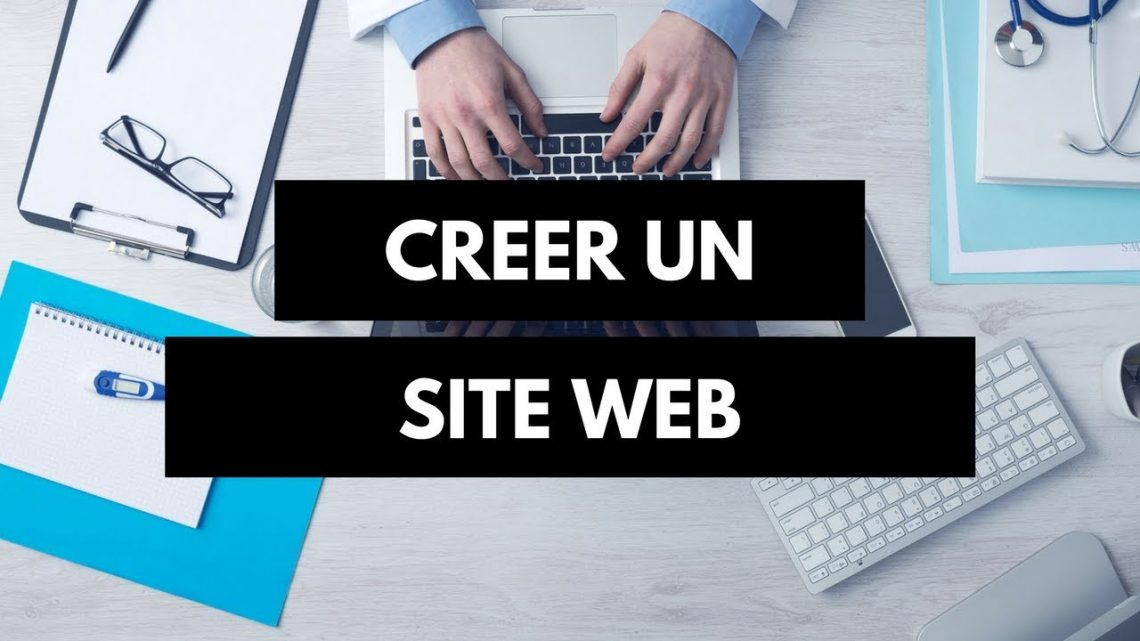 Comment creer un site web ?